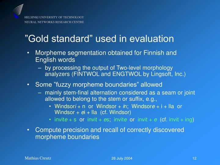 """""""Gold standard"""" used in evaluation"""