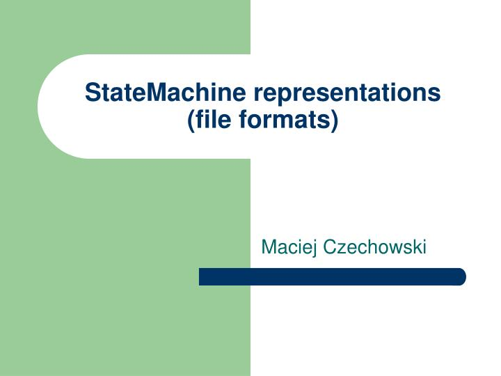 Statemachine representations file formats