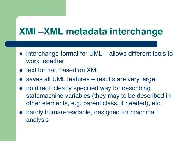 XMI –XML metadata interchange