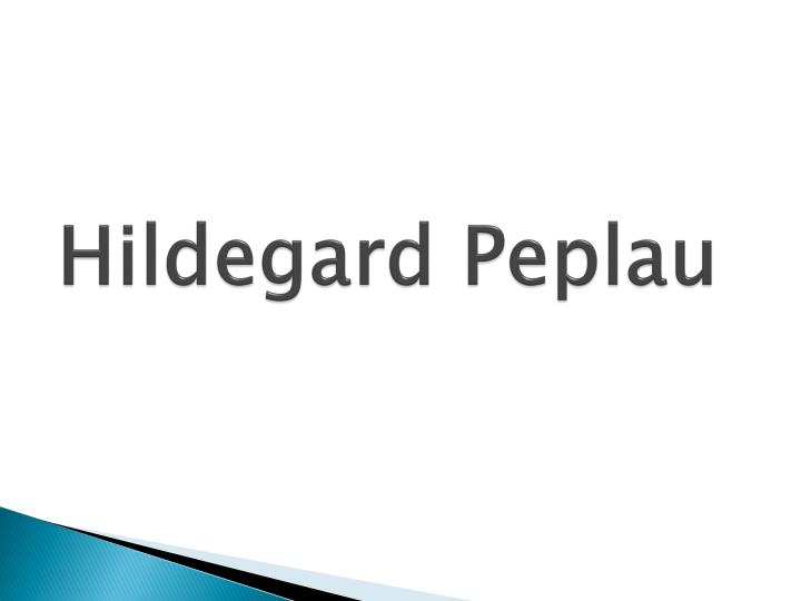 hildegard peplau metaparadigm Nursing theory - history and modernity a metaparadigm is the unifying force in a discipline that names the phenomena of hildegard peplau hildegard.
