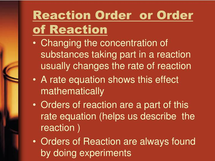 Reaction Order  or Order of Reaction