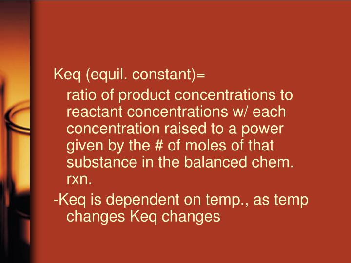 Keq (equil. constant)=