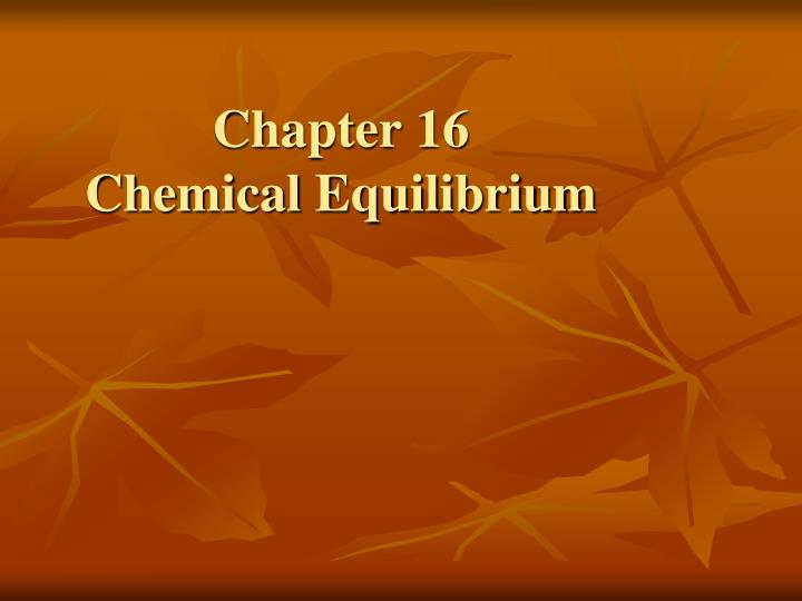 chapter 16 chemical equilibrium n.