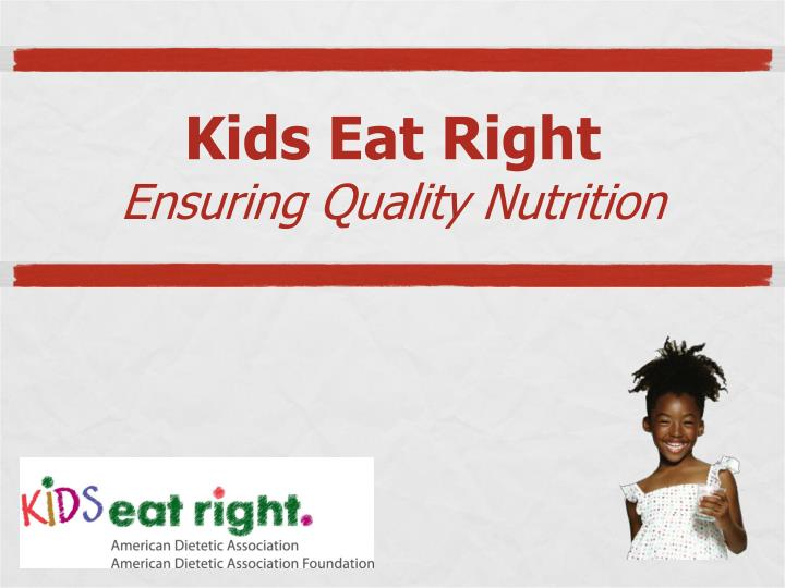 kids eat right ensuring quality nutrition n.