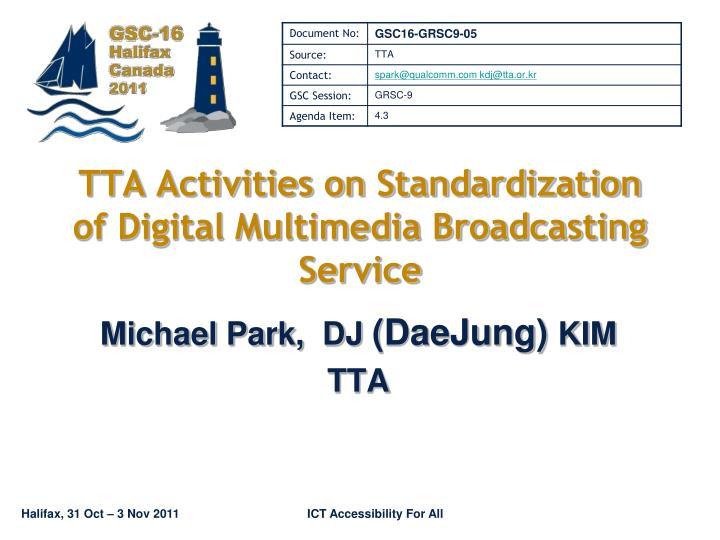 tta activities on standardization of digital multimedia broadcasting service n.