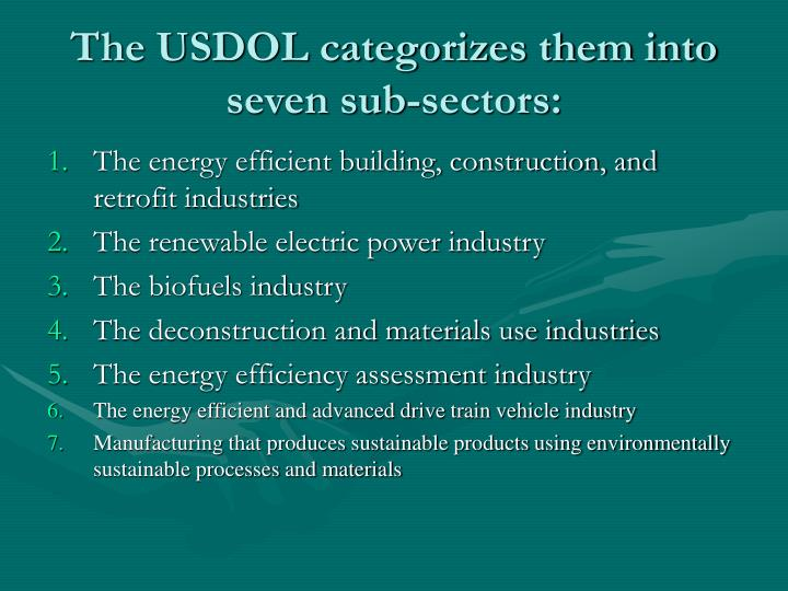 The USDOL categorizes them into seven sub-sectors: