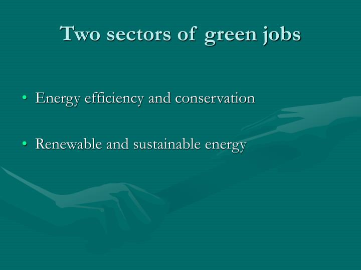 Two sectors of green jobs