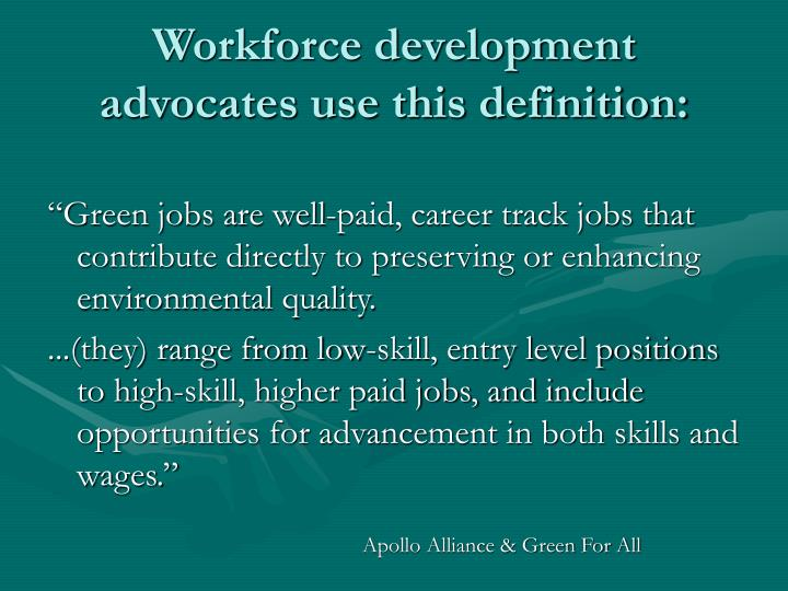 Workforce development advocates use this definition:
