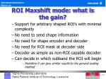 roi maxshift mode what is the gain