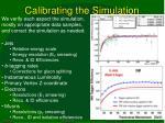 calibrating the simulation