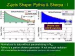 z jets shape pythia sherpa i