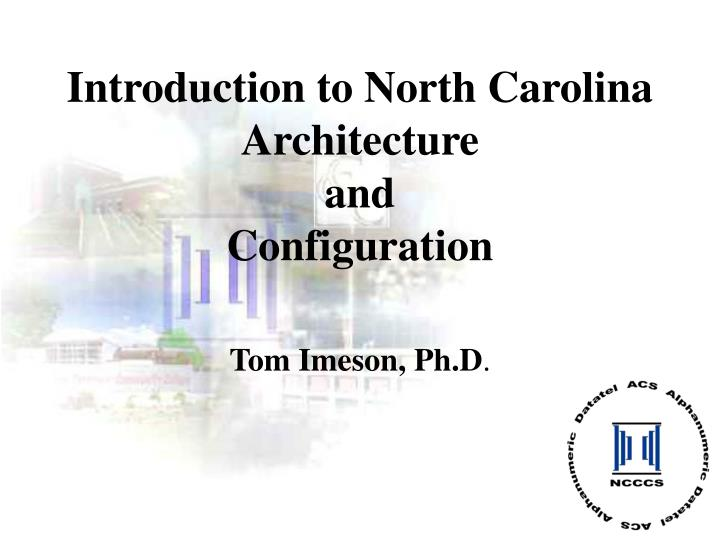 Introduction to north carolina architecture and configuration