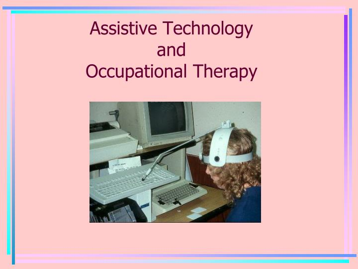 assistive technology and occupational therapy n.