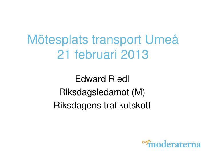 m tesplats transport ume 21 februari 2013