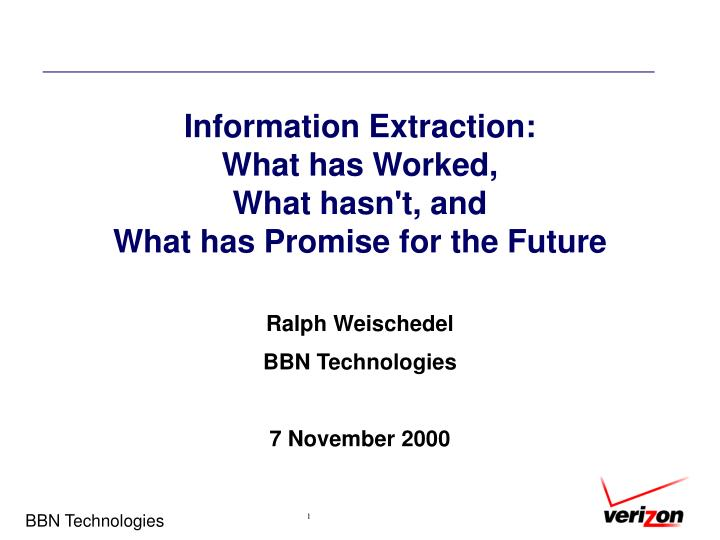 Information extraction what has worked what hasn t and what has promise for the future