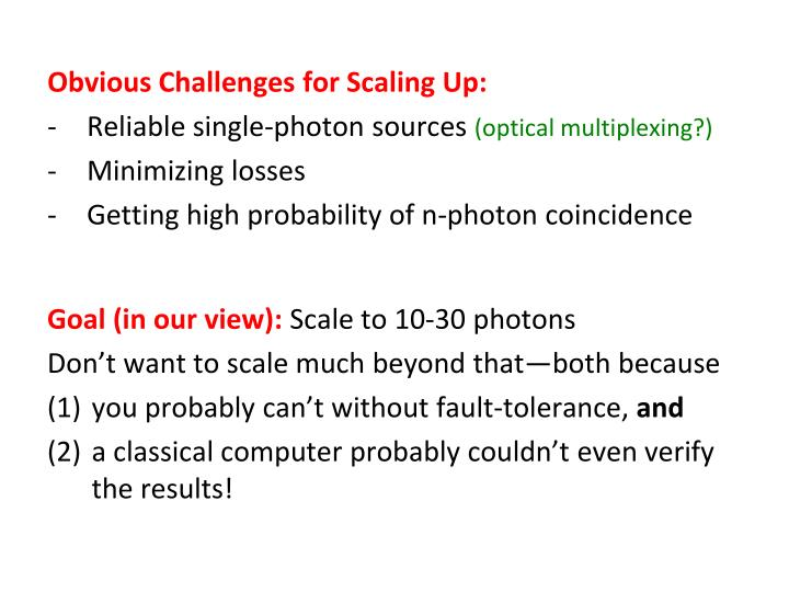 Obvious Challenges for Scaling Up:
