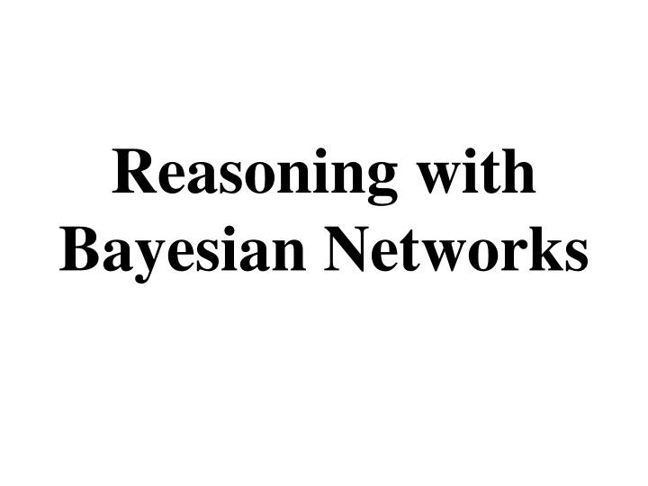 reasoning with bayesian networks n.