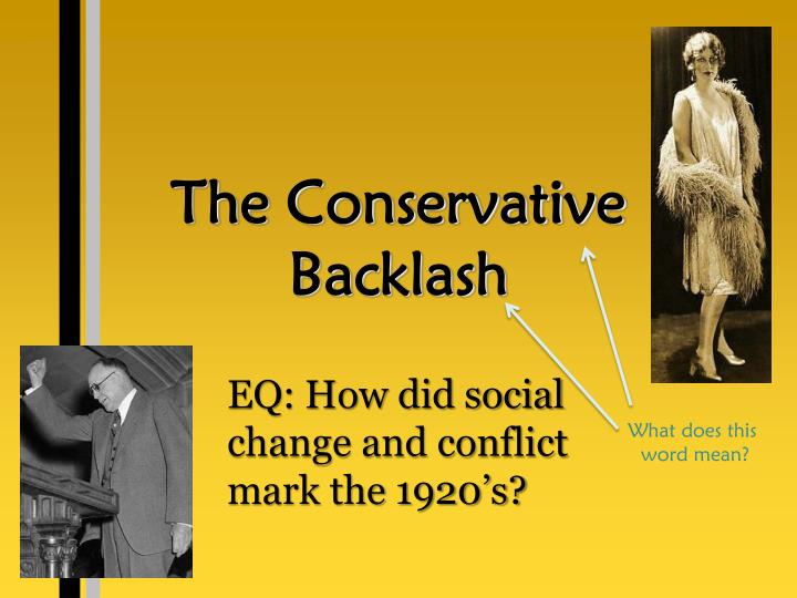 The conservative backlash