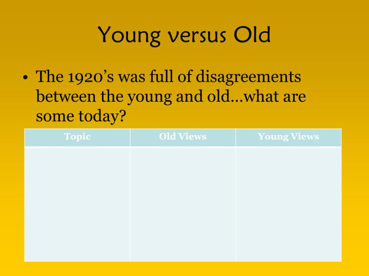 Young versus Old