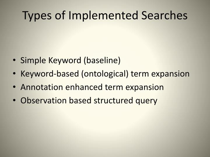 Types of Implemented Searches