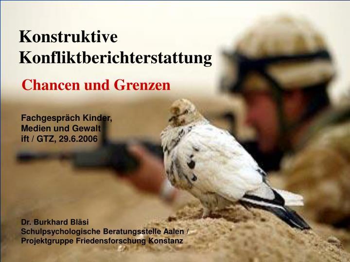 konstruktive konfliktberichterstattung n.