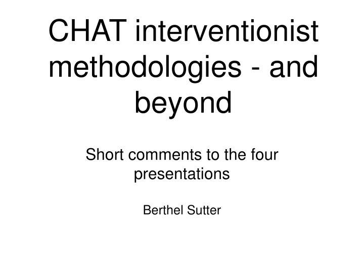 chat interventionist methodologies and beyond n.