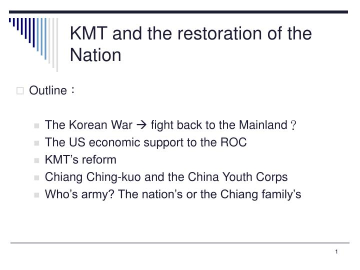 kmt and the restoration of the nation n.