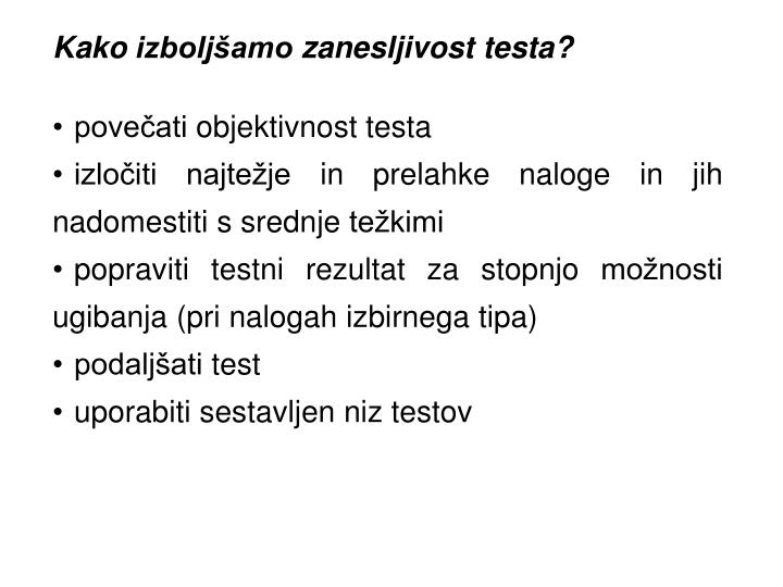 Kako izboljšamo zanesljivost testa?