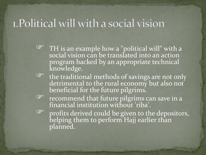 1.Political will with a social vision