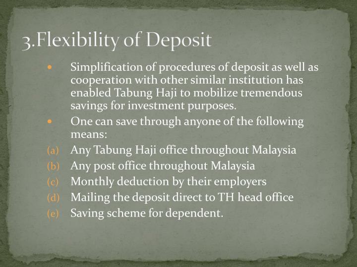 3.Flexibility of Deposit