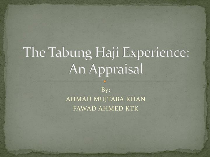 The tabung haji experience an appraisal
