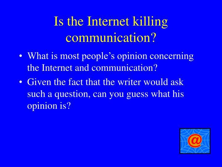 is the internet killing communication n.