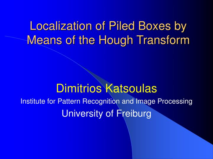 localization of piled boxes by means of the hough transform n.