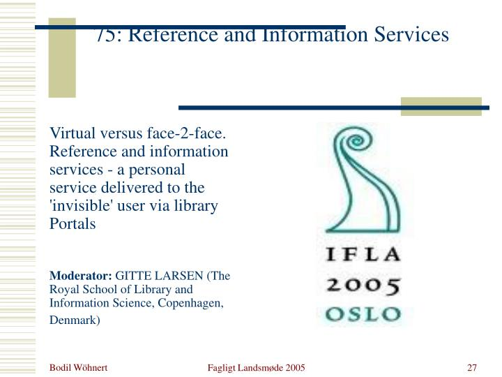 75: Reference and Information Services