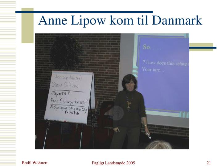 Anne Lipow kom til Danmark