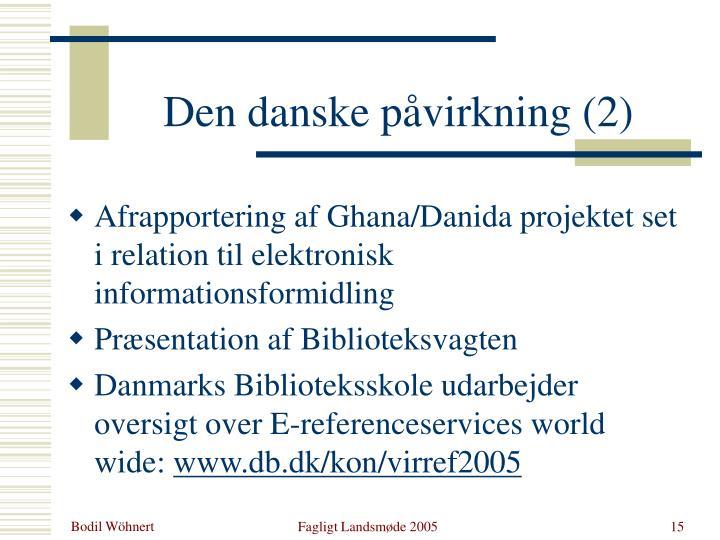 Den danske påvirkning (2)