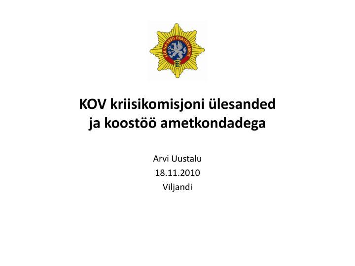 kov kriisikomisjoni lesanded ja koost ametkondadega n.
