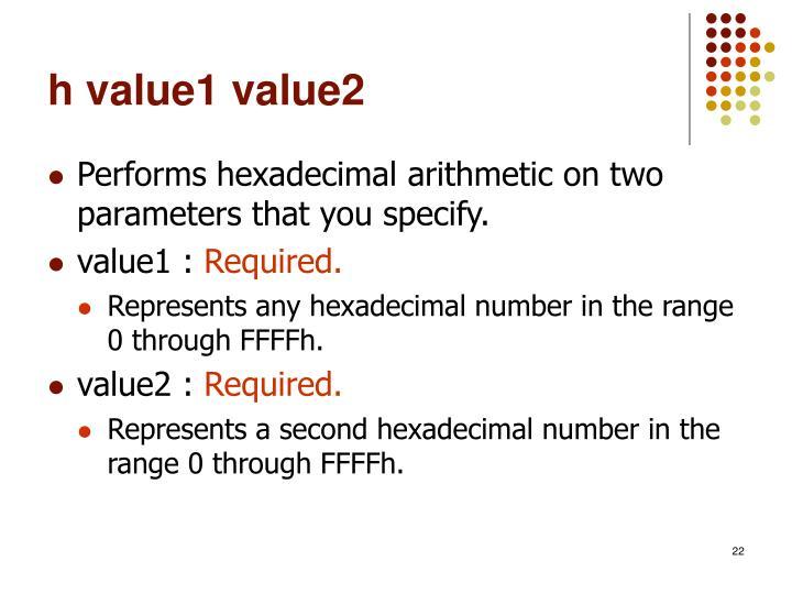 h value1 value2