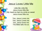 jesus loves little me