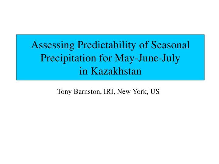 assessing predictability of seasonal precipitation for may june july in kazakhstan n.