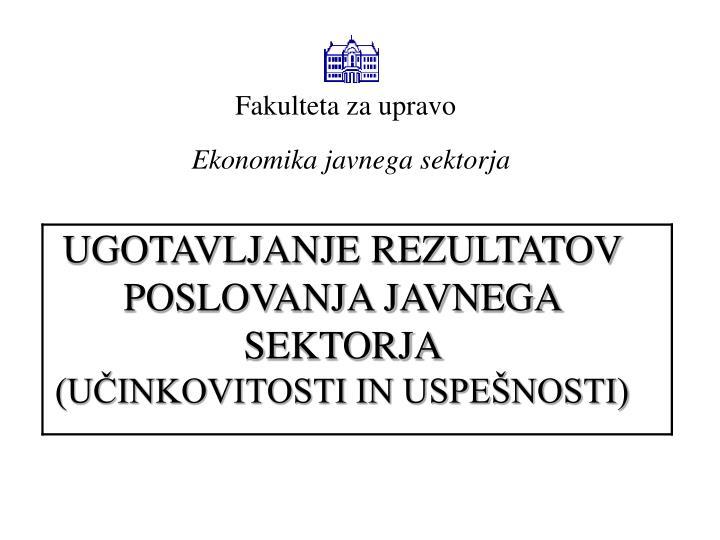 ugotavljanje rezultatov poslovanja javnega sektorja u inkovitosti in uspe nosti n.