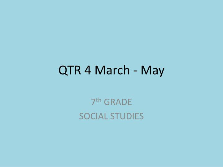 qtr 4 march may