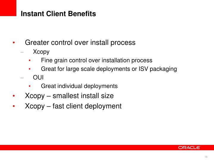 Instant Client Benefits