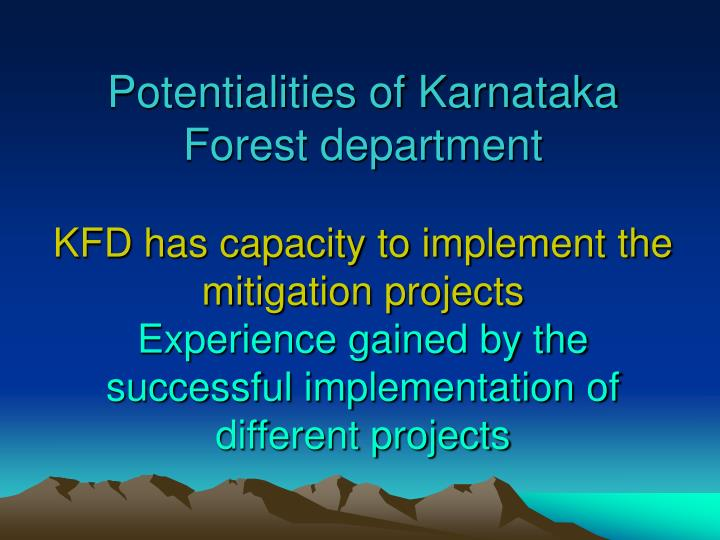 Potentialities of Karnataka Forest department