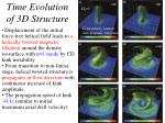 time evolution of 3d structure