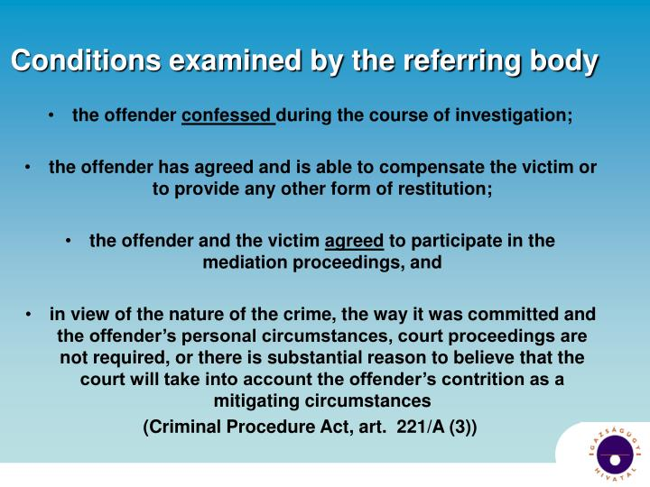 Conditions examined by the referring body
