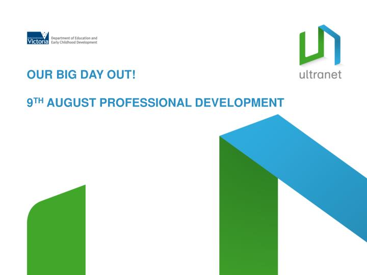 our big day out 9 th august professional development n.