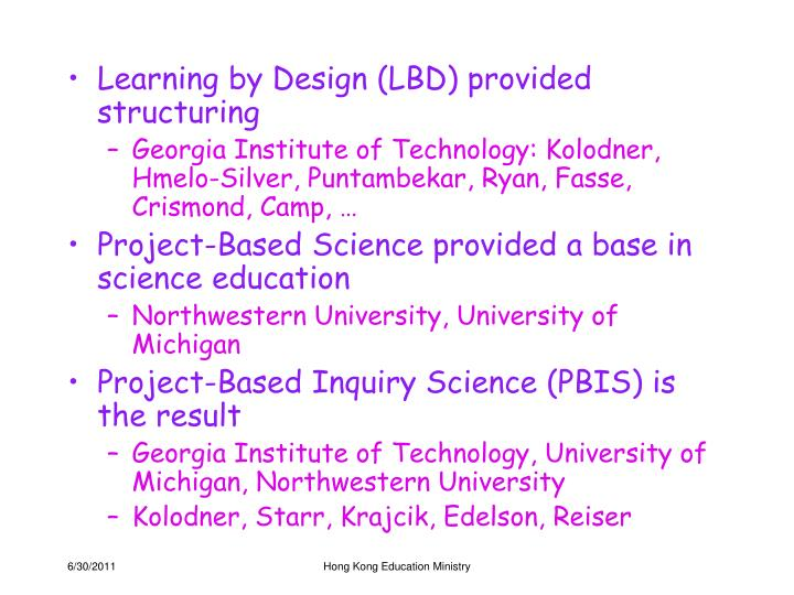 Learning by Design (LBD) provided structuring