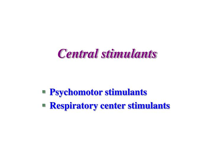 Central stimulants