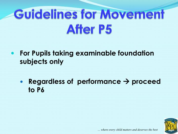 Guidelines for Movement After P5